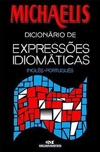 Michaelis Dicionário De Expressões Idiomáticas