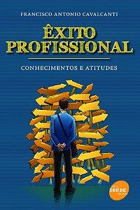 Êxito Profissional - Conhecimentos E Atitudes