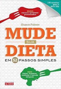 Mude Sua Dieta Em 52 Passos Simples