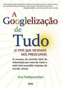 A Googlelização De Tudo
