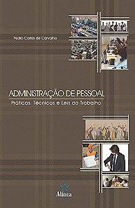 Administração De Pessoal - Práticas, Técnicas E Leis Do Trabalho