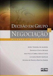 Decisão Em Grupo E Negociação - Métodos E Aplicações