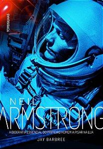 Neil Armstrong: A Biografia Essencial Do Primeiro Homem A Pisar Na Lua