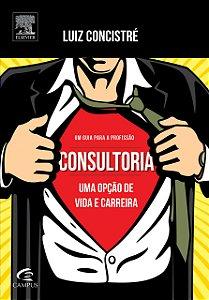 Consultoria - Uma Opção De Vida E Carreira