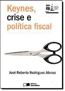 Keynes, Crise E Política Fiscal - Serie IDP