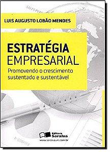 Estratégia Empresarial - Promovendo O Crescimento Sustentado E Sustentável