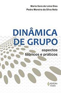 Dinâmica De Grupo - Aspectos Teóricos E Práticos