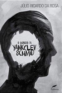 O Segredo De Yankclev Schmid