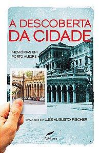 A Descoberta Da Cidade: Memórias De Porto Alegre
