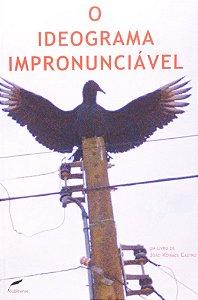 O Ideograma Impronunciável