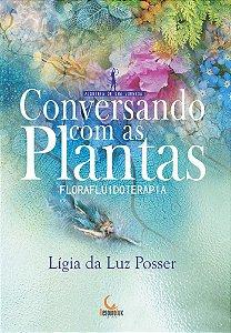 Conversando Com As Plantas. Florafluidoterapia