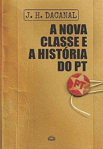 A Nova Classe E A História Do PT