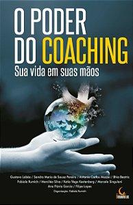 O Poder Do Coaching. Sua Vida Em Suas Mãos