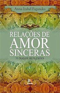Relações De Amor Sinceras. 33 Dias De Reflexões