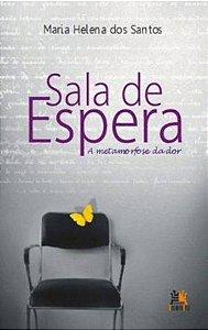 Sala De Espera. A Metamorfose Do Amor