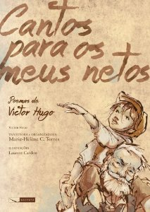 Cantos Para Os Meus Netos. Poemas De Victor Hugo