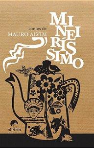 Mineiríssimo: Contos De Mauro Alvim