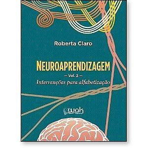 Neuroaprendizagem – Volume 2 – Intervenções Para A Alfabetização