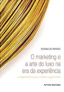 Marketing E A Arte Do Luxo Na Era Da Experiência