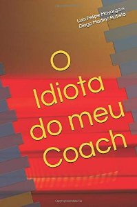 O Idiota Do Meu Coach