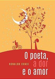 O Poeta, A Dor E O Amor