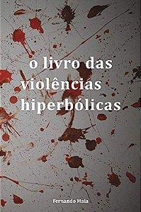 O Livro Das Violências Hiperbólicas