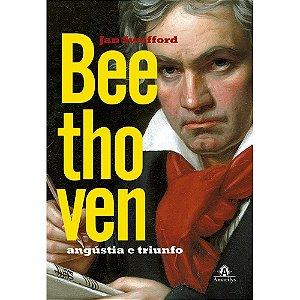 Beethoven: Angústia e Triunfo