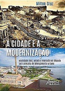 A Cidade e a Modernização