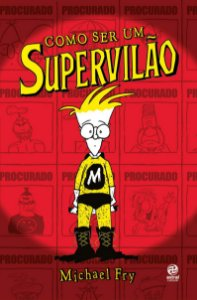 Como Ser Um Supervilão