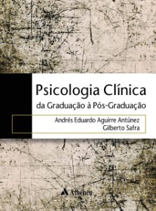 Psicologia Clínica: da Graduação à Pós-Graduação