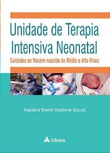 Unidade de Terapia Intensiva Neonatal: Cuidados ao Recém-Nascido de Médio e Alto Risco