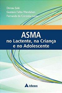 Asma no Lactente, na Criança e no Adolescente: Departamento de Pediatria da Escola Paulista de Medicina - EPM/UNIFESP