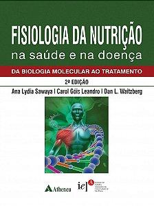 Fisiologia da Nutrição na Saúde e na Doença: da Biologia Molecular ao Tratamento