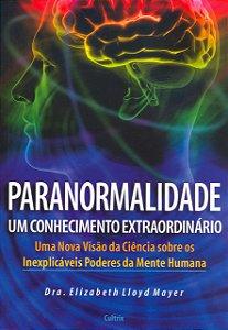 Paranormalidade: Um Conhecimento Extraordinário
