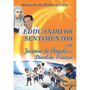 Educando os Sentimentos com Joanna de Ângelis e Divaldo Franco