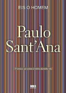 Eis o Homem Paulo Sant'Ana