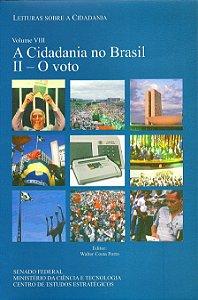 A Cidadania no Brasil II - O Voto - Vol VIII