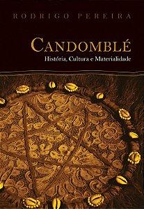 Candomblé. História, Cultura e Materialidade