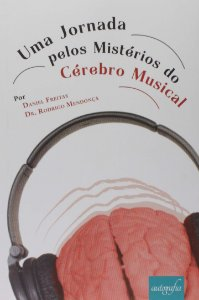 Uma Jornada Pelos Mistérios do Cérebro Musical