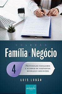 Protocolos Familiares e Acordos de Acionistas - Vol 4 Coleção Família e Negócios