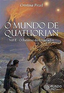 O Mundo de Quatuorian - Volume II - O Retorno do Imperador