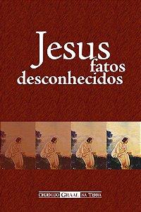 Jesus, Fatos Desconhecidos