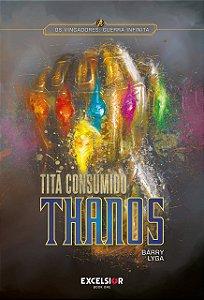 Os Vingadores Guerra Infinita - Thanos titã consumido