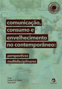 Comunicação, consumo e envelhecimento no contemporâneo