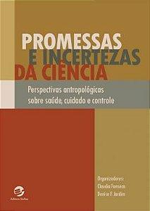 Promessas e Incertezas da Ciência