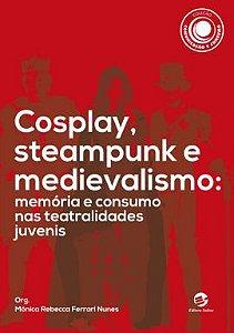 Cosplay, Steampunk e Medievalismo