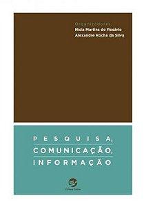 Pesquisa, Comunicação, Informação