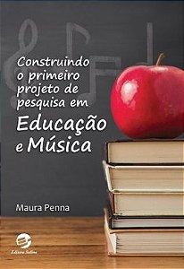 Construindo o primeiro projeto de pesquisa em Educação e Música