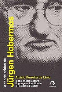Teoria Crítica de Jürgen Habermas, A
