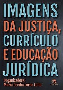 Imagens da Justiça, Currículo e Educação Jurídica
